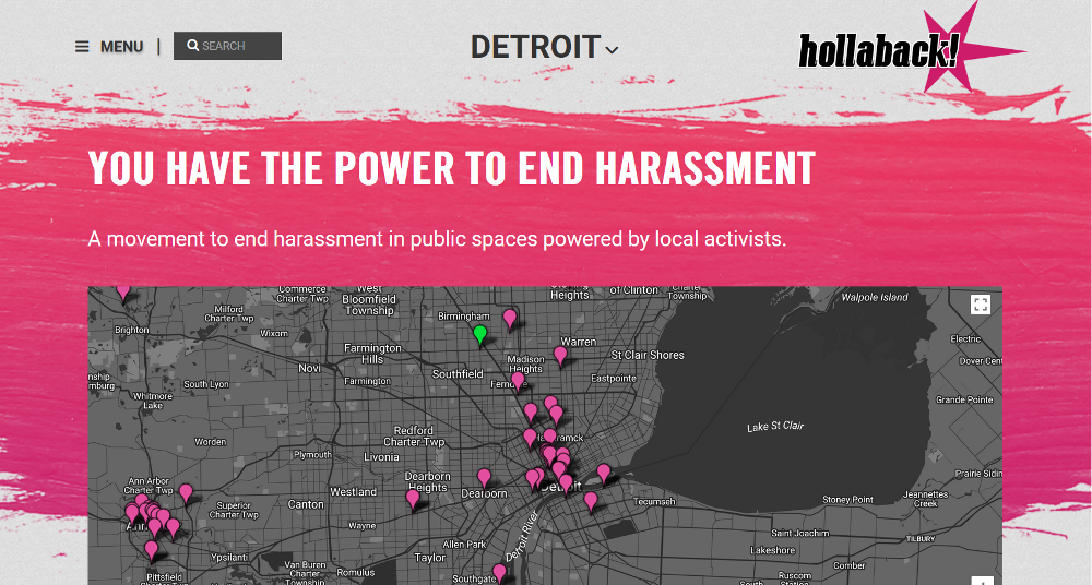Hollaback: A page with a map showing locations where street harassment has occured in metro Detroit